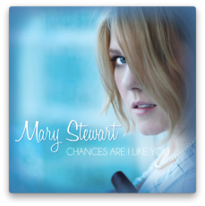 Mary Stewart - Chances Are I Like You
