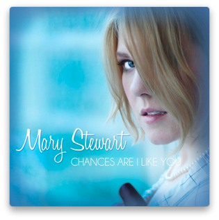 Mary Stewart - Chances Are I Like You